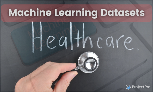 Healthcare Datasets for Machine Learning