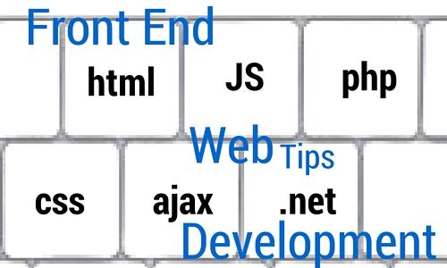 Front End Web Development Tips